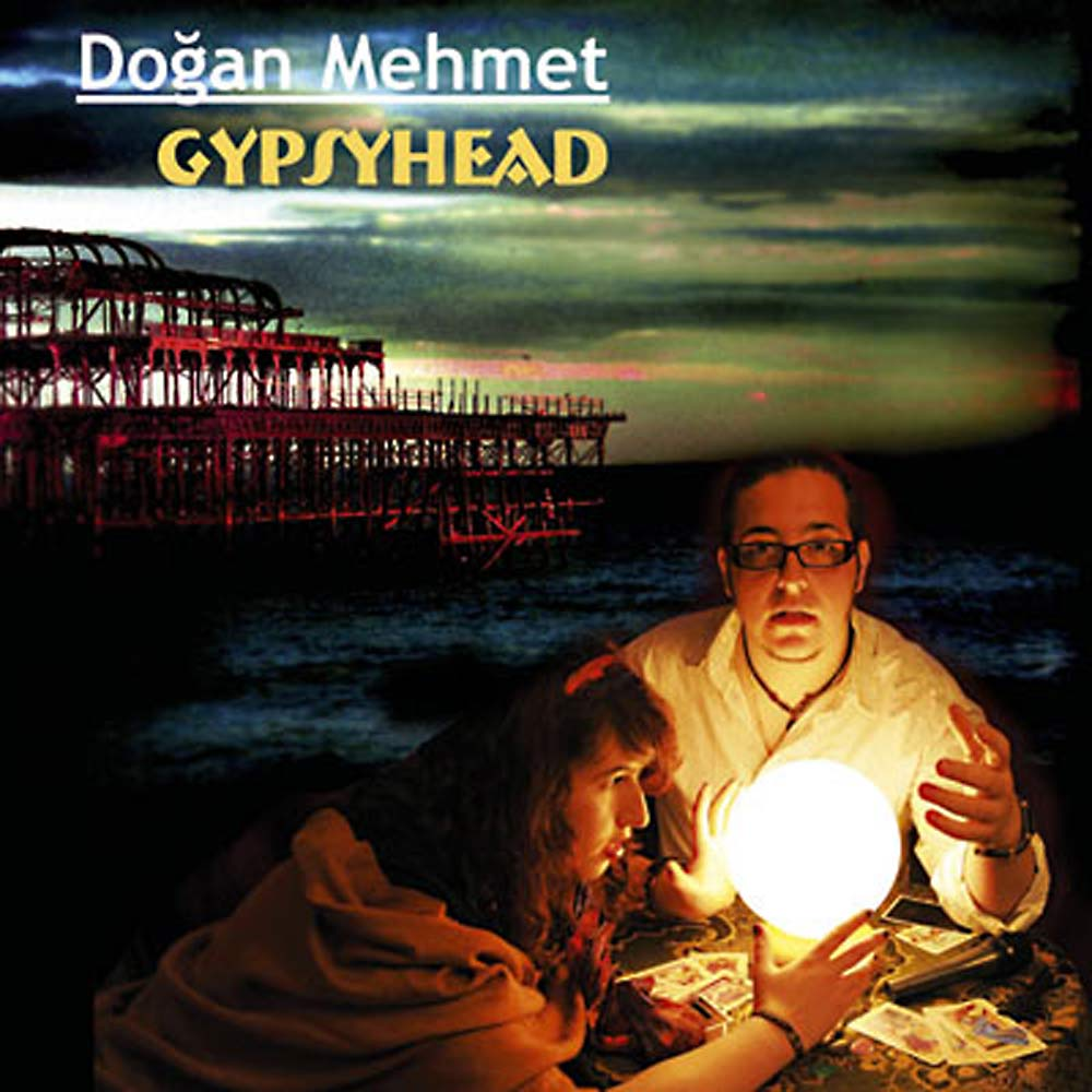 Gypsyhead - Dogan Mehmet with the Deerhunters. 'a thrilling shape-shifting debut' - Metro