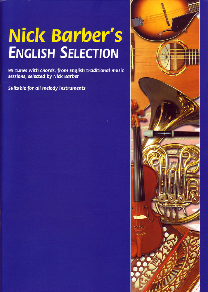 Nick Barber English Selection 95 tunes with chords from English traditional music sessions.