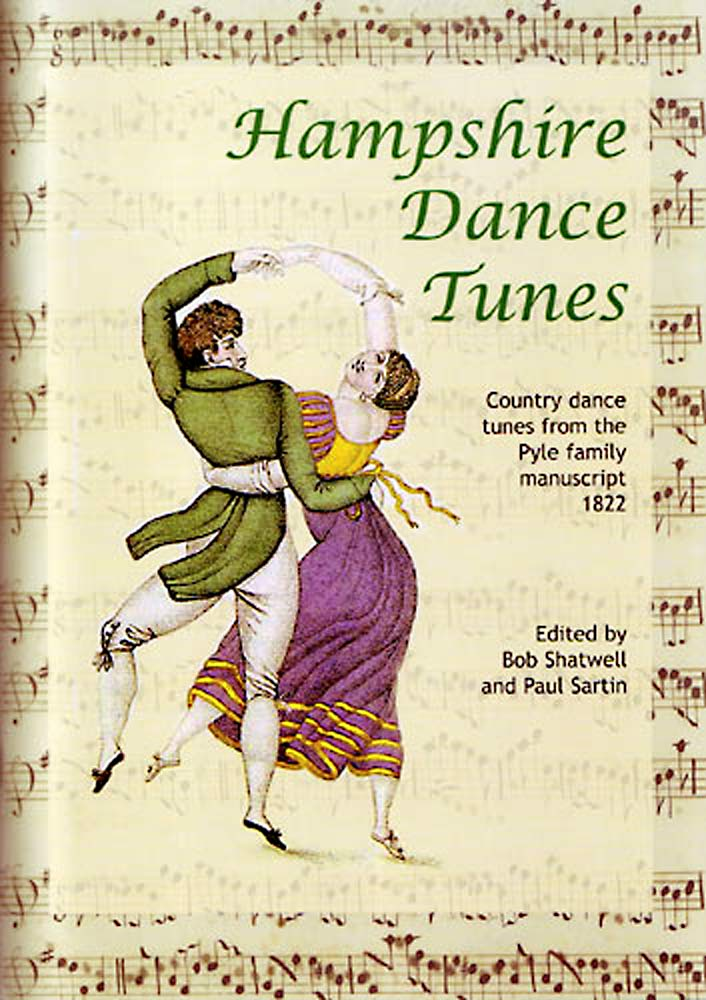 Hampshire Dance Tunes Country dance tunes from the Pyle family manuscript 1822
