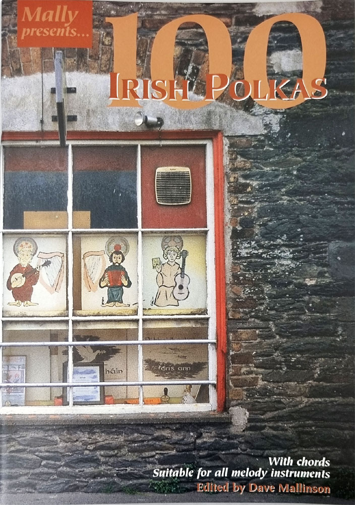 100 Irish Polkas - Mallinson Dave Mallinson's collection of Irish Polkas, with notation and chords.
