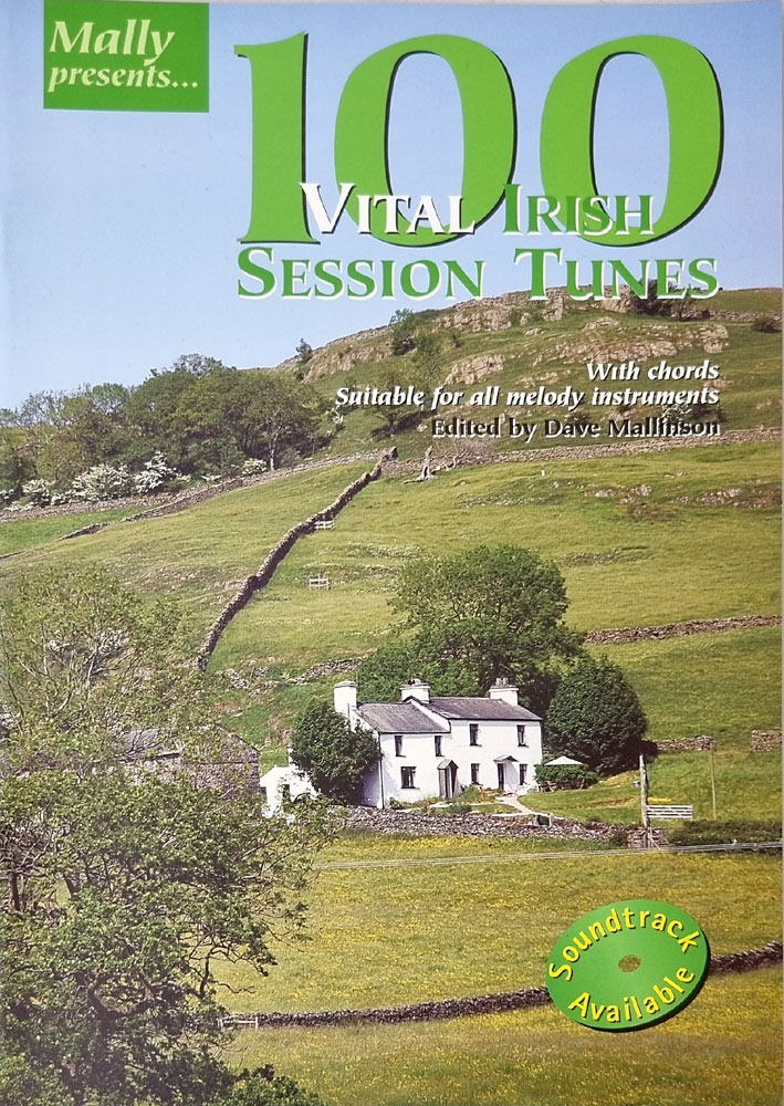 100 Vital Irish Session Tunes Presented by Dave Mallinson. With notation and chords.