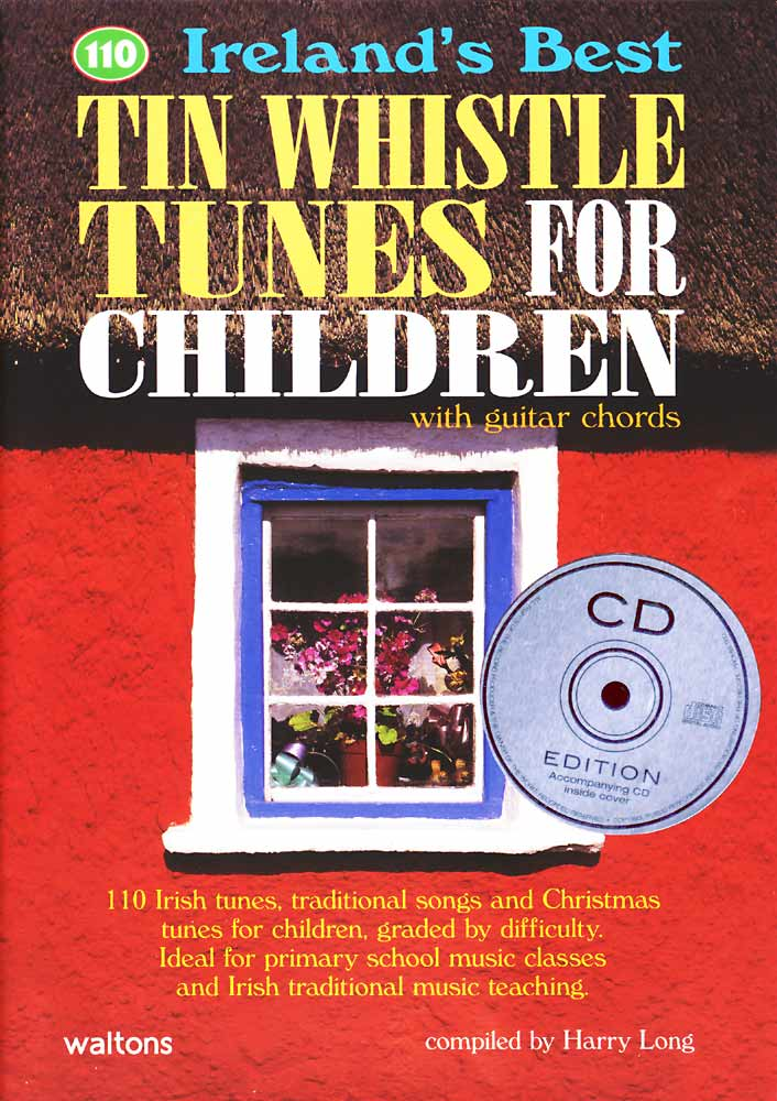 Tin Whistle Tunes for Children Book and CD.From 110 Ireland's best series, complete with guitar chords