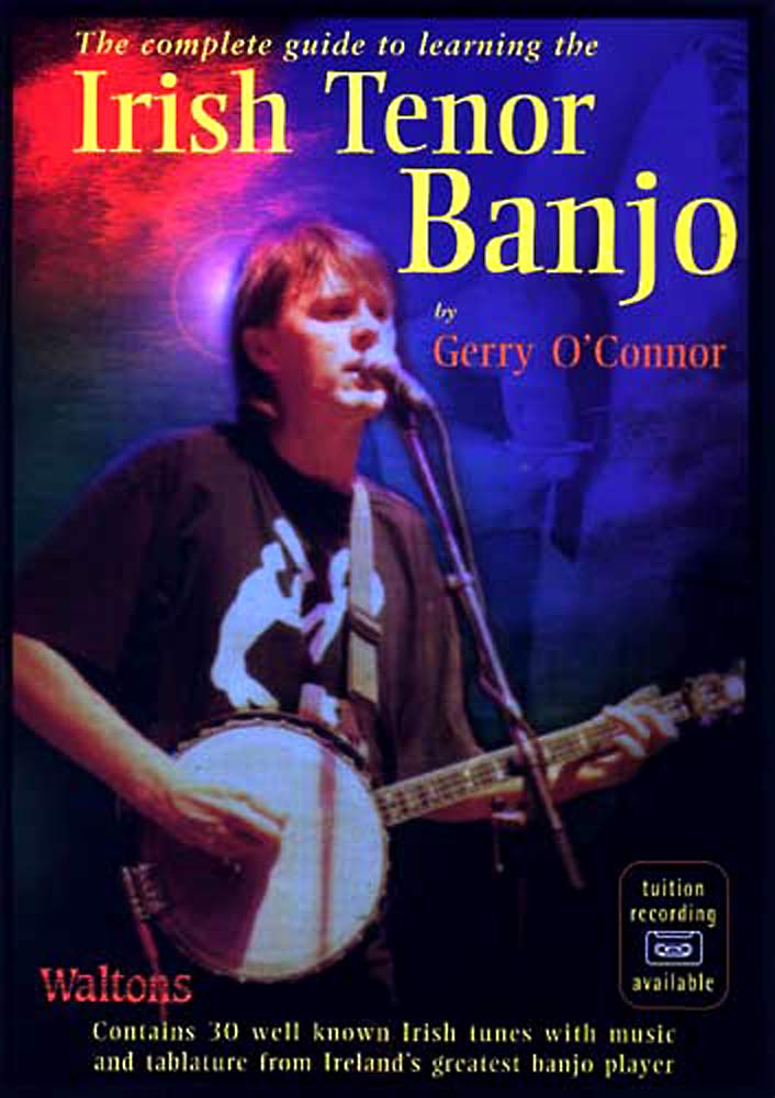 The Irish Tenor Banjo Book/CD The complete guide to learning by Gerry O'Connor. Contains 30 tunes & tablature