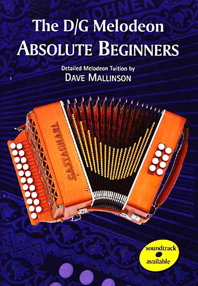 Absolute Beginners, Melodeon A thorough but wordy introduction to D/G melodeon by Dave Mallinson