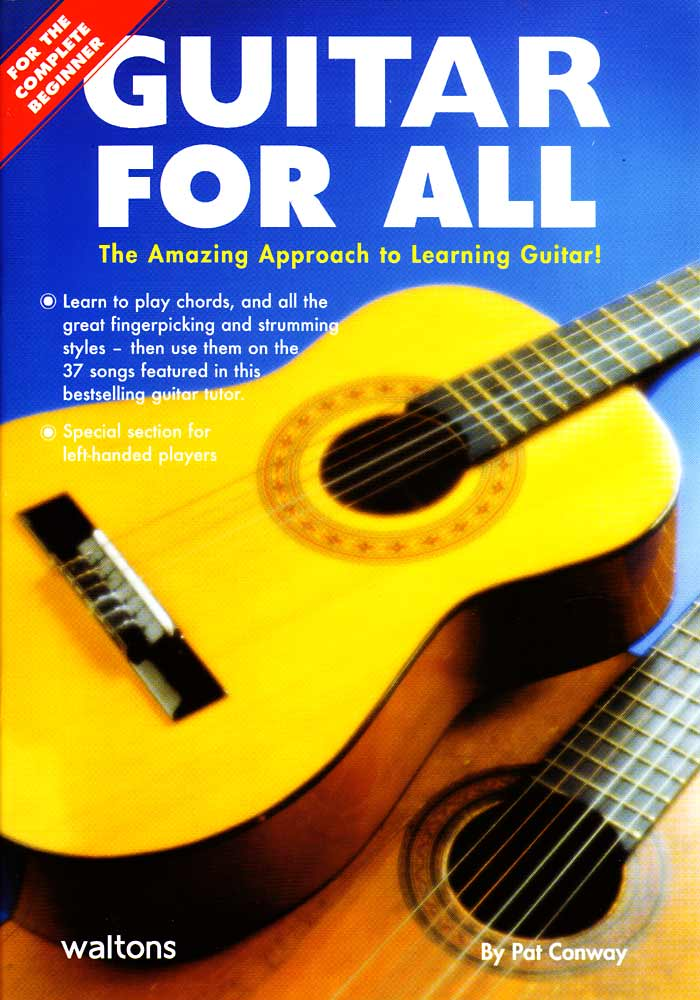 Guitar For All, Pat Conway Includes 37 well known songs, and sections on fingerpicking, strumming, & chords