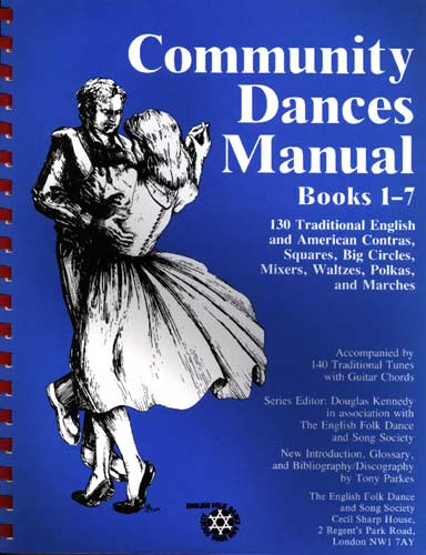 Community Dances Manual, 1-7 A compendium of the 7 volumes and glossary, the most comprehensive collection