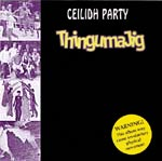 Ceilidh Party CD - ThingumaJig 14 Anglo Celtic Dance tracks, with instructions in the booklet for 5 dances