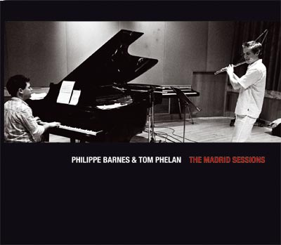 Madrid Sessions CD Philippe Barnes and Tom Phelan. Celtic/Jazz. 'will do very nicely' - Rock n Reel