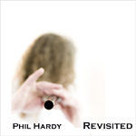 Revisited - Phil Hardy Low Whistle.'If you're a Flook or Michael McGoldrick fan.. indispensable' Taplas