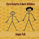 Simple Folk - Chris Ricketts &  Mark Willshire. 'A warmth & intensity.. incredibly satisfying' Acoustic Mag