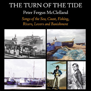 The Turn of the Tide Folk songs of the Sea, Coast, Fishing and Rivers - Peter Fergus McClelland