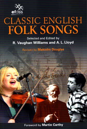Classic English Folk Songs Selected and edited by R. Vaughan Williams and A.L. Lloyd