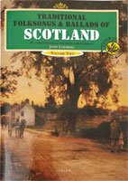 Vol2 Folksongs & Ballads Scots Traditional Folksongs & Ballads of Scotland