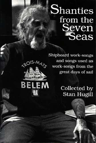 Shanties of the Seven Seas Stan Hugill's definitive work. A must-have for all interested in nautical songs.