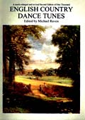 1000 English Country Dance Tunes, Mike Raven's excellent and popular collection, now back in print.
