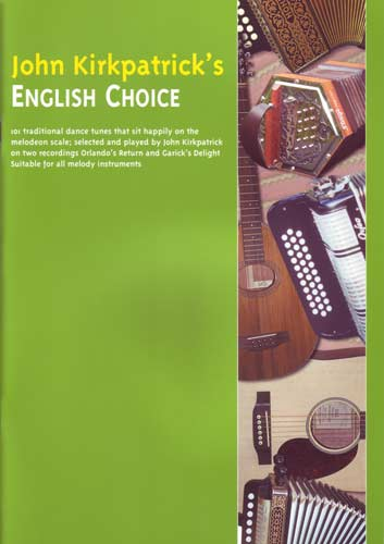 English Choice by Kirkpatrick 101 Traditional dances tunes from John Kirkpatrick