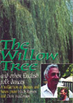 The Willow Tree ...and other English Folk Dances. A collection of dances and tunes