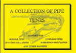 A Collection of Pipe Tunes Suitable for Border Pipes, Scottish Smallpipes, Lowland Pipes and more.