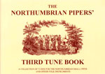 Northumbrian Pipers Tune Book3 Northumbrian Pipers Society's third tune book. For smallpipes &other instruments