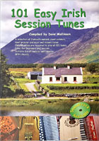 101 Easy Irish Session Tunes A collection of Ireland's easiest, most played and best known tunes by Mally