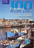 100 Enduring Irish Sessn.tunes Mally's collection of tunes popular at sessions over the years.