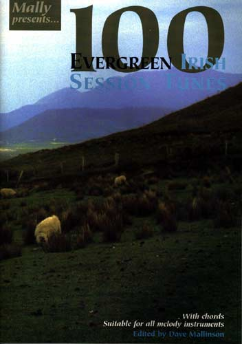 100 Evergreen Irish Ses. Tunes Dave Mallinson presents 100 tunes popular in sessions, with notation and chords.