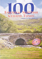 100 Essential Scottish Tunes A collection of Scottish Ceilidh tunes compiled by Dave Mallinson