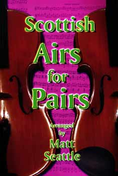 Scottish Airs for Pairs A lovely set of Scottish Tunes arranged for two melody instruments.