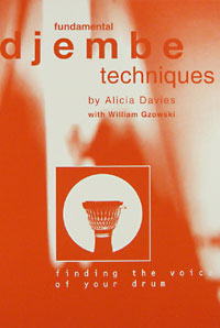 Fundamental Djembe Techniques Fundamental Djembe Techniques by Alicia Davies - Finding the voice of your drum.