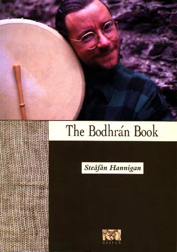 The Bodhran Book & CD Hannigan This tutor book can be used with or without video, by Steafan Hannigan