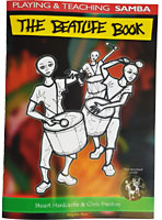 The Beatlife Book and CD Guide to playing and teaching Samba by Stuart Hardcastle and Chris Preston