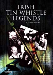 Irish Tin Whistle Legends By Tommy Walsh.