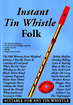 Instant Tin Whistle - Folk Book and CD pack. A well thought out tutor system by Dave Mallinson.