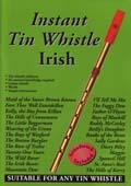 Instant Tin Whistle - Irish Book and CD pack. A well thought out tutor system by Dave Mallinson.