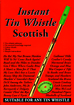Instant Tin Whistle - Scottish Book and CD pack. A well thought out tutor system by Dave Mallinson.