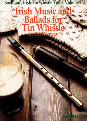 V.2 Soodlums Irish Tin Whistle Volume 2 of the popular tutor by Pat Conway