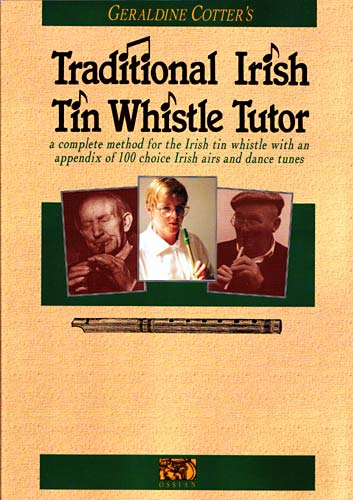 Traditional Irish Tin Whistle A well regarded tutor by Geraldine Cotter, including 100 excellent tunes