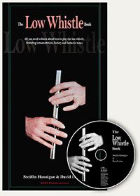 The Low Whistle Book & CD The best tutor for Low D whistle by Stefan Hannigan and David Ledsam