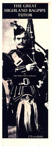 The Gt. Highland Bagpipe Tutor By pipe major Cherry Anderson. CD Included. The Great Highland Bagpipe Tutor