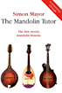 The Mandolin Tutor Book Now with free downland. The first twenty mandolin lessons, by Simon Mayor