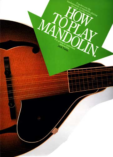 How to Play the Mandolin The fundamentals of mandolin technique, with some familiar tunes. Jack Tottle