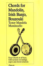 Chords for Mandolin, Bouzouki & Irish banjo, a useful chord dictionary for GDAE tuned instruments.