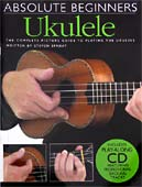 Absolute Beginners Ukulele For G, C, E, A tuning. Book & CD, complete picture guide to playing the Uke