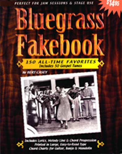 Bluegrass Fakebook by B.Casey 150 all time favourites including lyrics and chord charts