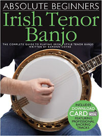 Absolute Beginners Tenor Banjo Book & downloadable music, complete picture guide to playing the tenor banjo