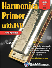 Harmonica Primer Book with DVD The most complete harmonica method by Tom Wolf for the C harp