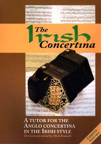 The Irish Concertina Book A very good advanced tutor for the Anglo in the Irish Style by Mick Bramwich.