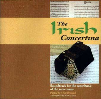 The Irish Concertina CD Companion CD for the book by Mick Bramwich.