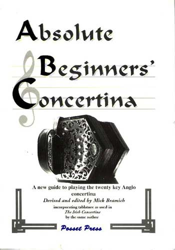Absolute Beginners Concertina The first tutor for the 20 key C/G anglo, Mick Bramwich