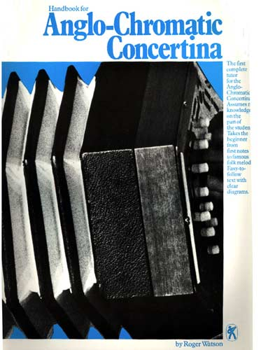 Handbook for Anglo Concertina The ideal basic tutor. Covers tunes suitable for both 30 key anglo. Watson